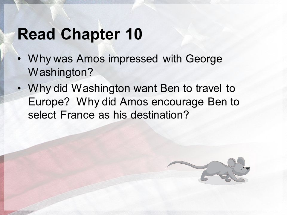 Read Chapter 10 Why was Amos impressed with George Washington