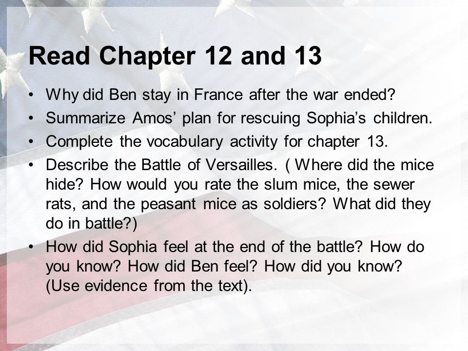 Read Chapter 12 and 13 Why did Ben stay in France after the war ended