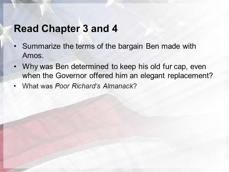 Read Chapter 3 and 4 Summarize the terms of the bargain Ben made with Amos.