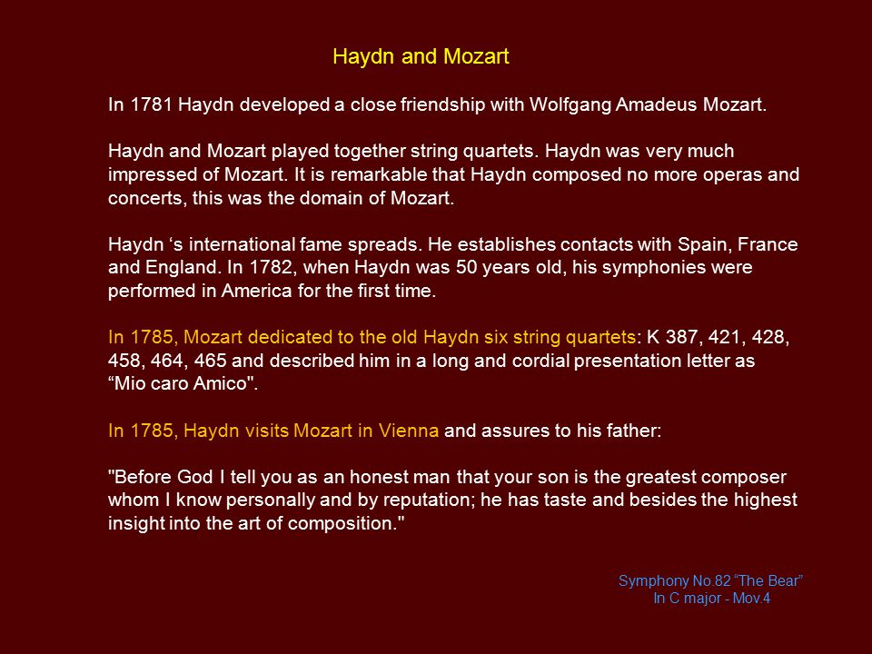 In 1785, Haydn visits Mozart in Vienna and assures to his father: