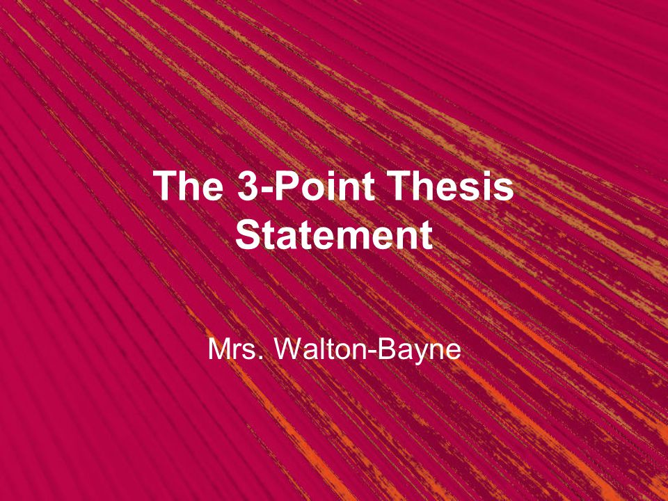 Argument essay three-point thesis ppt