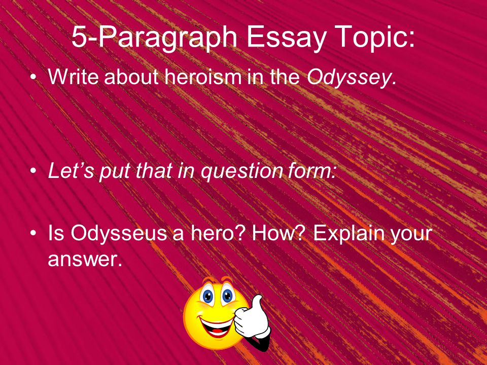 5 paragraph essay on odyssey 5 paragraph essays on school uniforms 5 paragrph essay 50 essays malcolm x learning to read 50 fatal flaws of essay writing 90s cartoons essay 911 conspiracy theories.