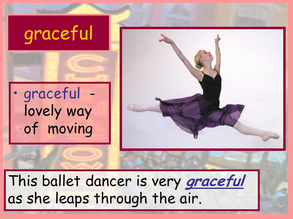 graceful graceful -lovely way of moving