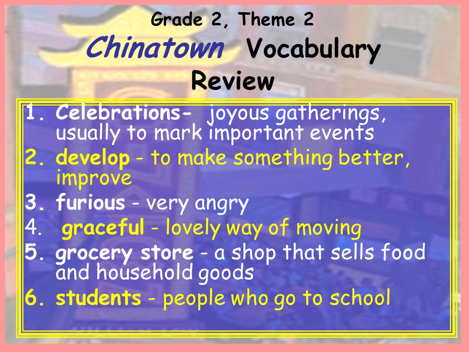 Grade 2, Theme 2 Chinatown Vocabulary Review