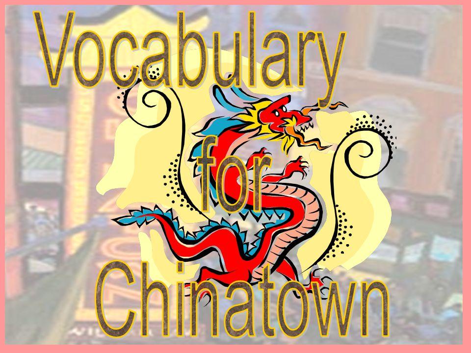 Vocabulary for Chinatown