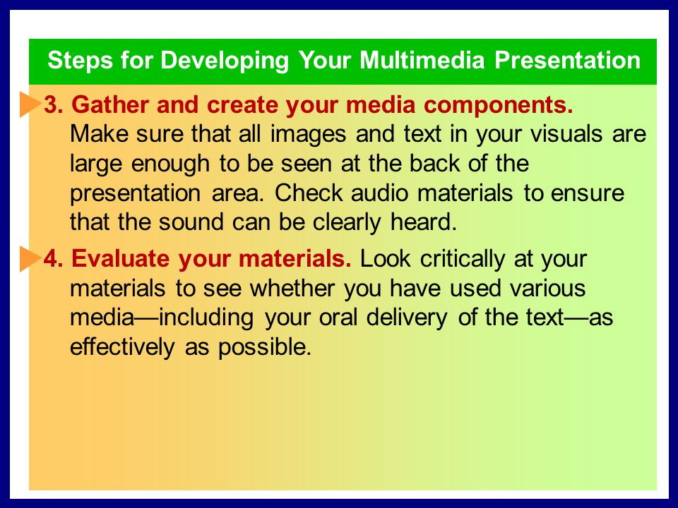 Steps for Developing Your Multimedia Presentation
