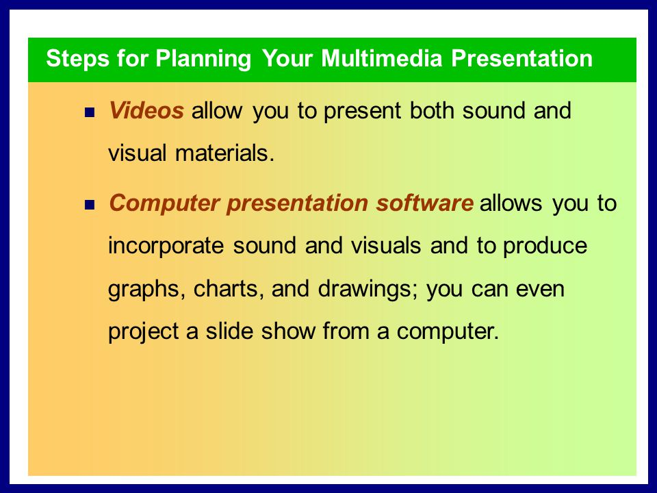 Steps for Planning Your Multimedia Presentation