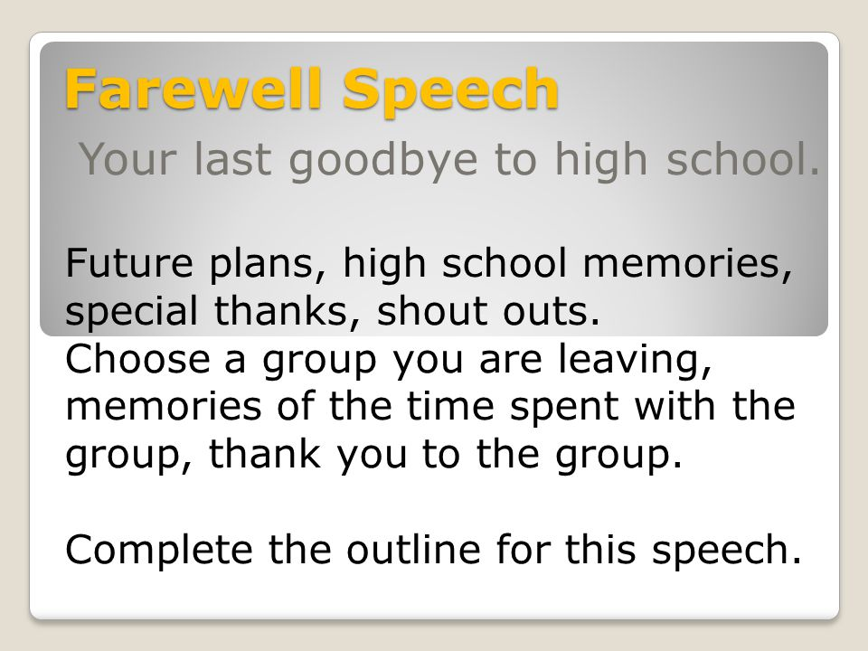 Farewell Speech Your last goodbye to high school.