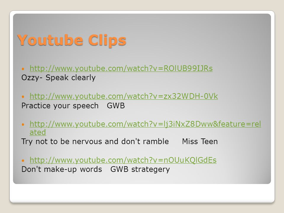 Youtube Clips http://www.youtube.com/watch v=ROlUB99IJRs