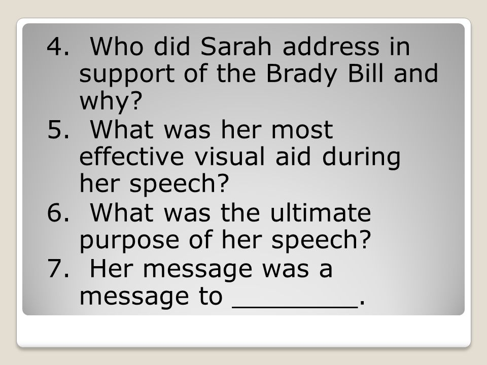 4. Who did Sarah address in support of the Brady Bill and why