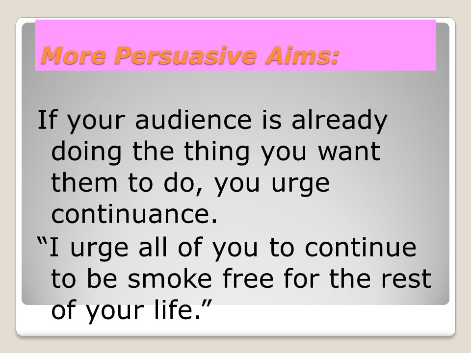 More Persuasive Aims: