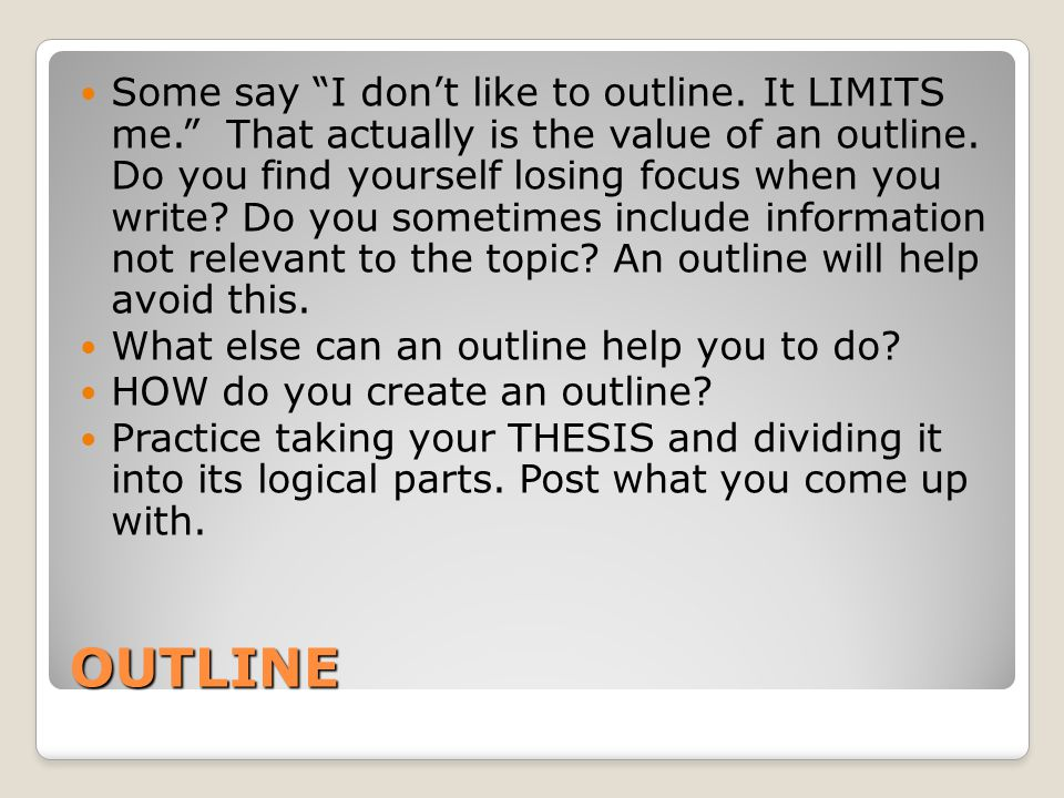 Some say I don't like to outline. It LIMITS me