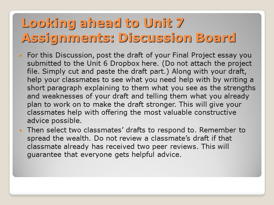 Looking ahead to Unit 7 Assignments: Discussion Board