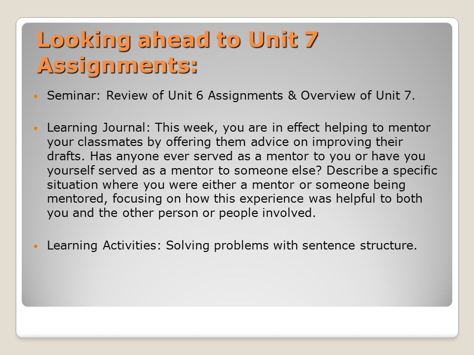 Looking ahead to Unit 7 Assignments:
