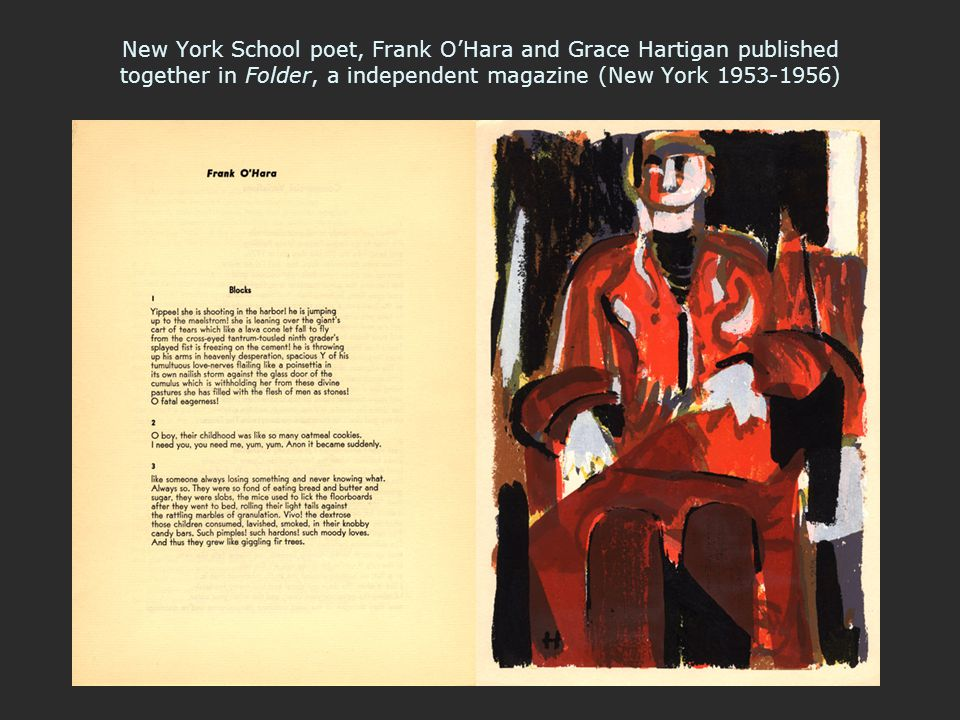 New York School poet, Frank O'Hara and Grace Hartigan published together in Folder, a independent magazine (New York 1953-1956)