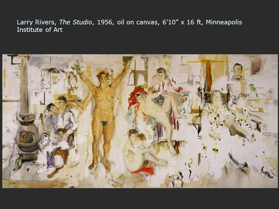 Larry Rivers, The Studio, 1956, oil on canvas, 6'10 x 16 ft, Minneapolis Institute of Art