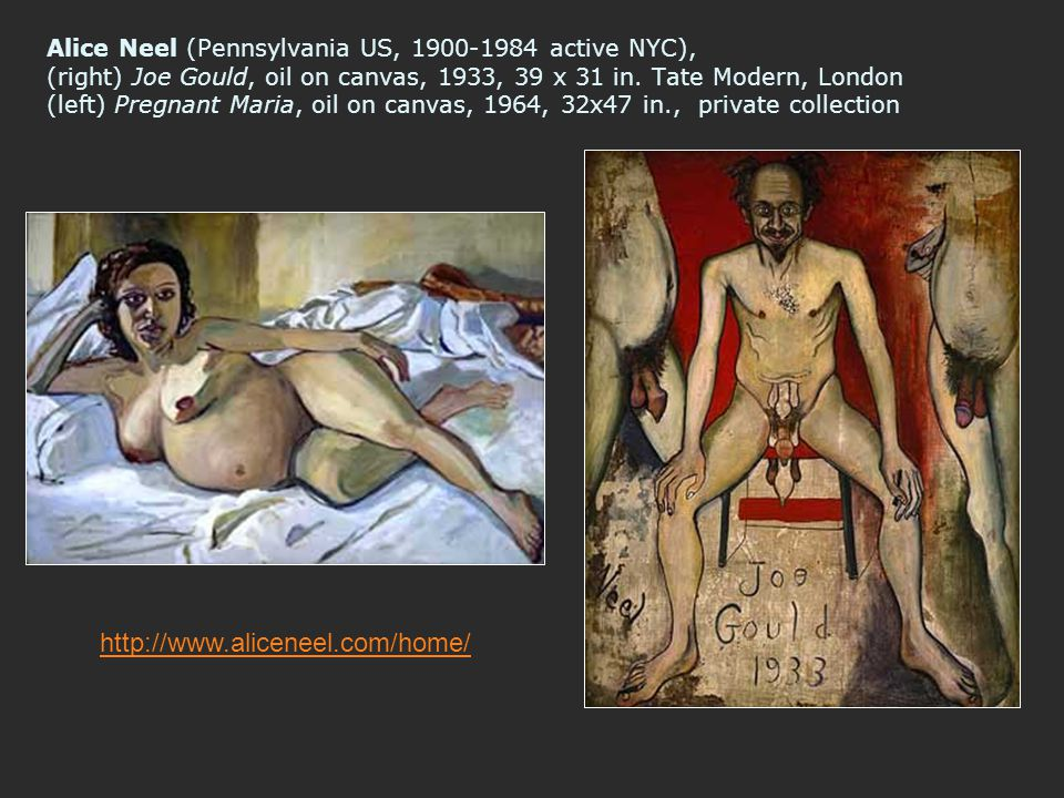 Alice Neel (Pennsylvania US, 1900-1984 active NYC), (right) Joe Gould, oil on canvas, 1933, 39 x 31 in. Tate Modern, London (left) Pregnant Maria, oil on canvas, 1964, 32x47 in., private collection