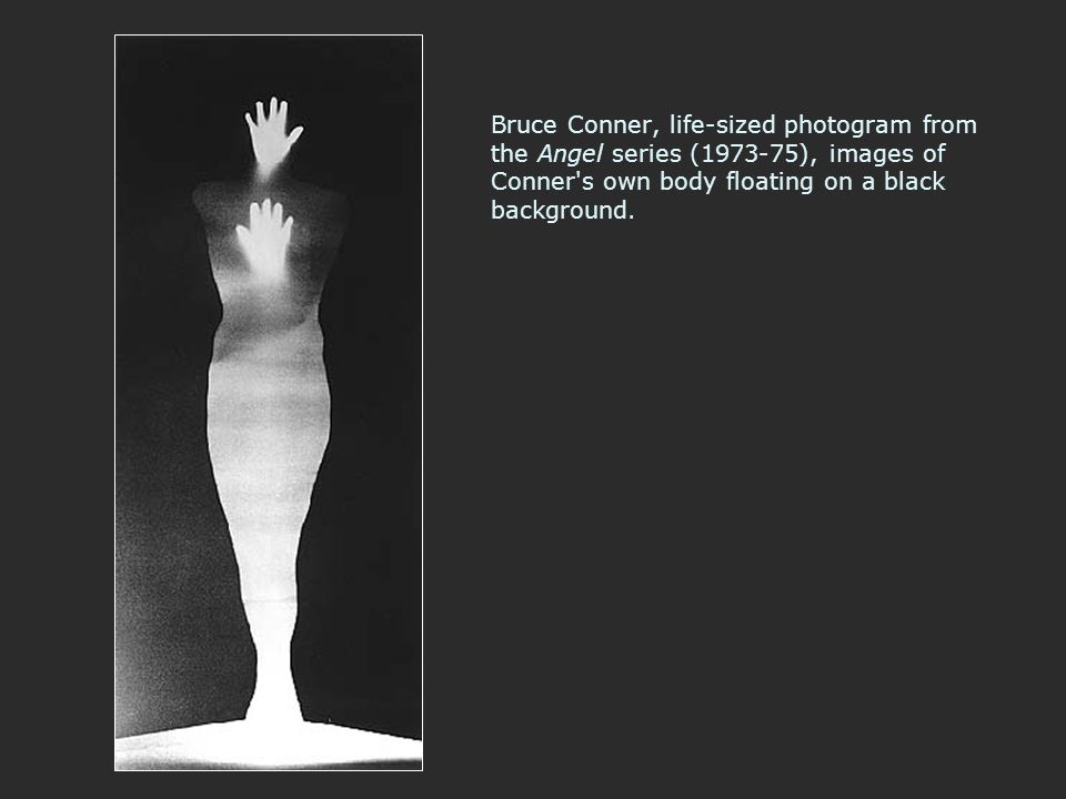 Bruce Conner, life-sized photogram from the Angel series (1973-75), images of Conner s own body floating on a black background.