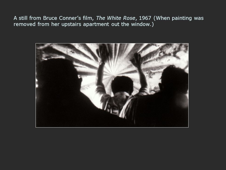 A still from Bruce Conner's film, The White Rose, 1967 (When painting was removed from her upstairs apartment out the window.)