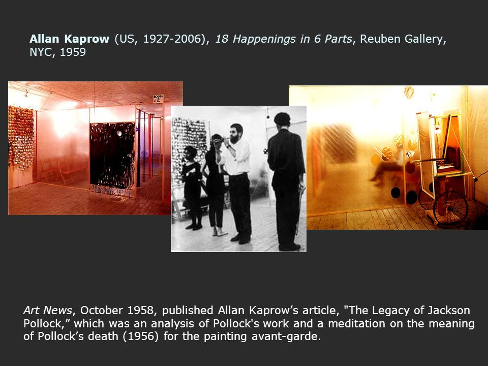 Allan Kaprow (US, 1927-2006), 18 Happenings in 6 Parts, Reuben Gallery, NYC, 1959
