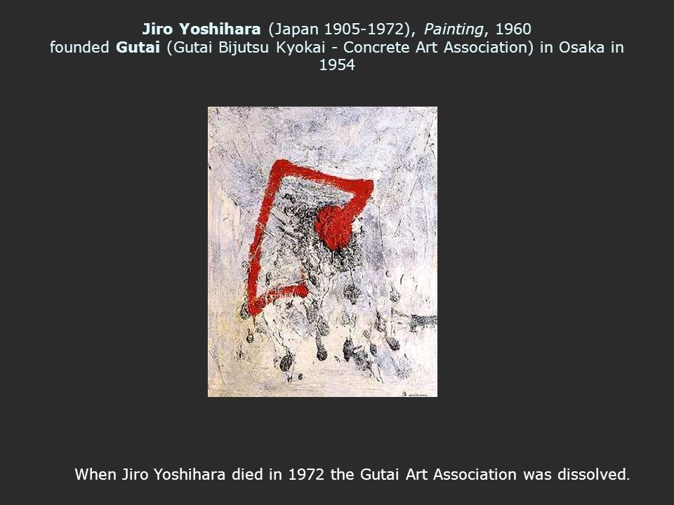 Jiro Yoshihara (Japan 1905-1972), Painting, 1960 founded Gutai (Gutai Bijutsu Kyokai - Concrete Art Association) in Osaka in 1954