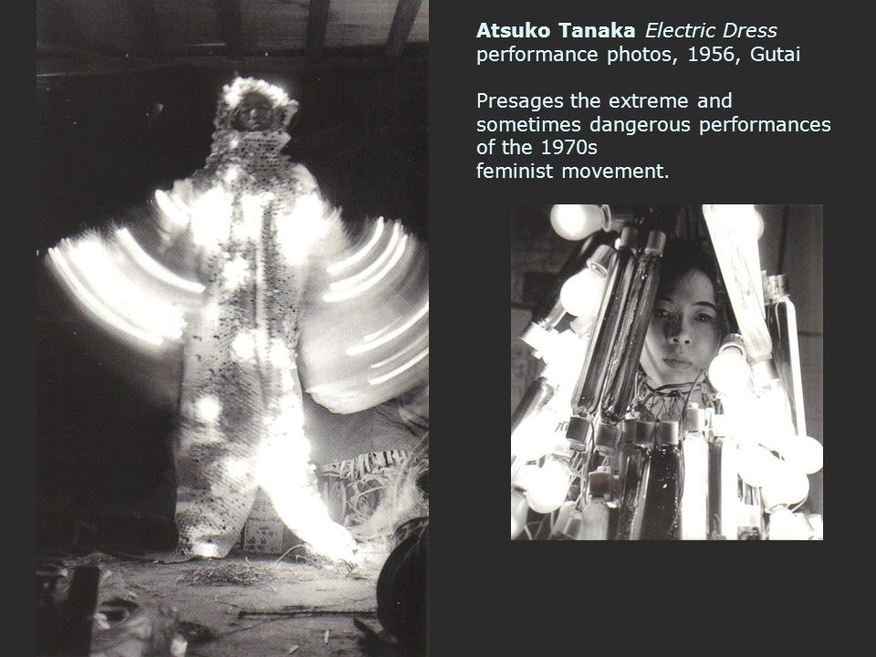 Atsuko Tanaka Electric Dress performance photos, 1956, Gutai Presages the extreme and sometimes dangerous performances of the 1970s feminist movement.