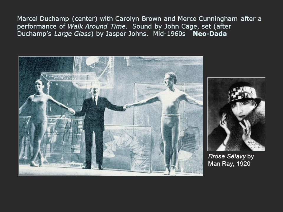 Marcel Duchamp (center) with Carolyn Brown and Merce Cunningham after a performance of Walk Around Time. Sound by John Cage, set (after Duchamp's Large Glass) by Jasper Johns. Mid-1960s Neo-Dada