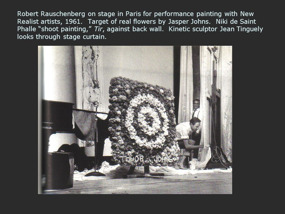 Robert Rauschenberg on stage in Paris for performance painting with New Realist artists, 1961.
