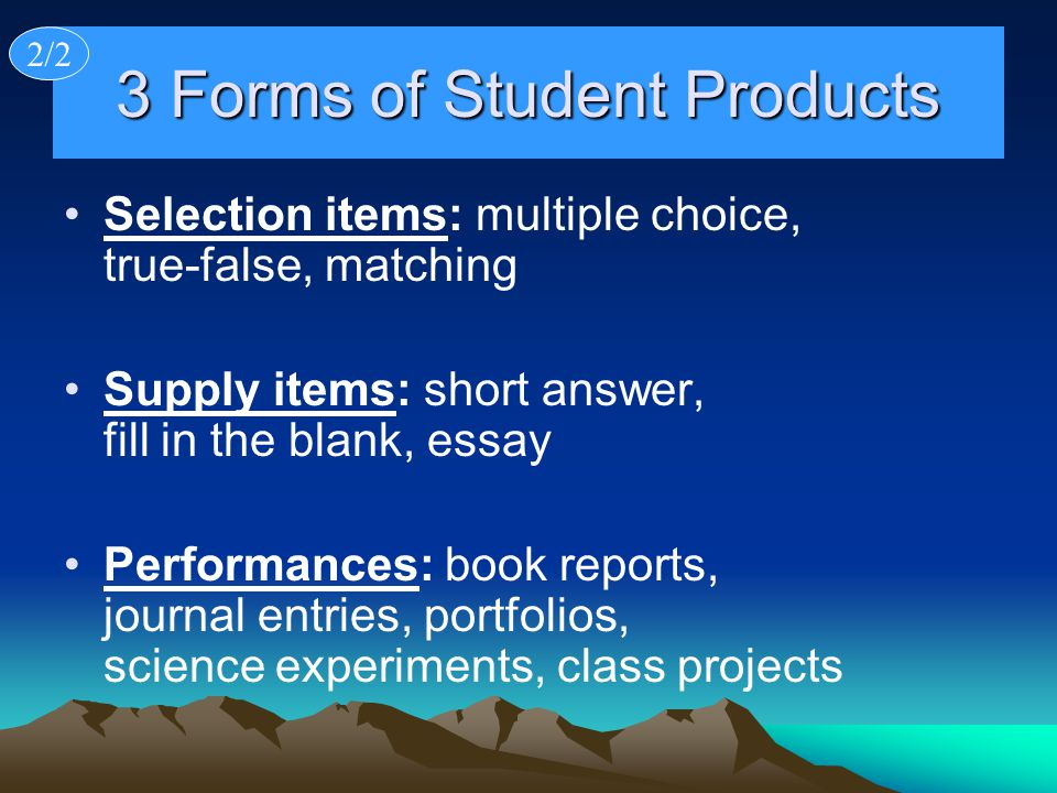 3 Forms of Student Products