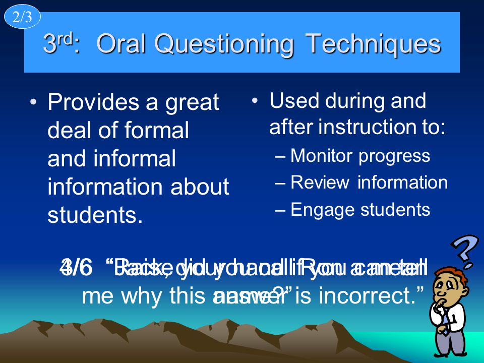 3rd: Oral Questioning Techniques