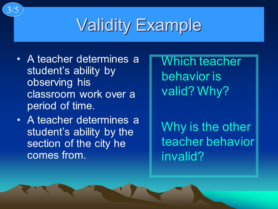 Validity Example Which teacher behavior is valid Why