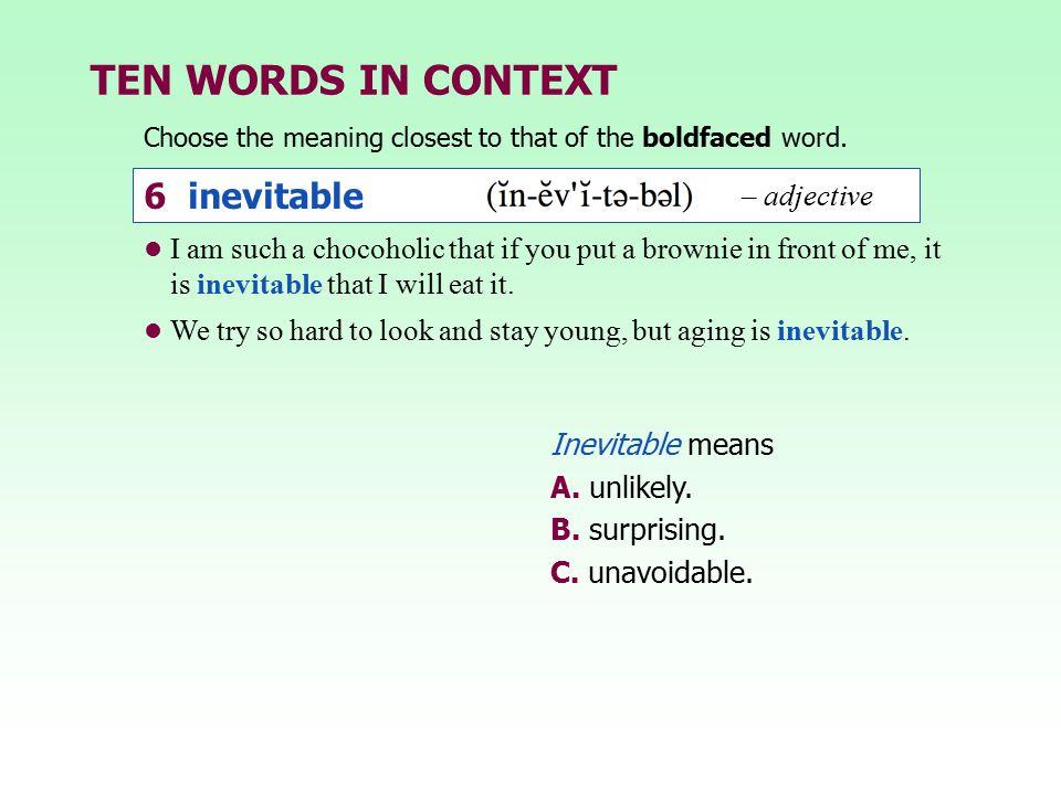 TEN WORDS IN CONTEXT 6 inevitable – adjective