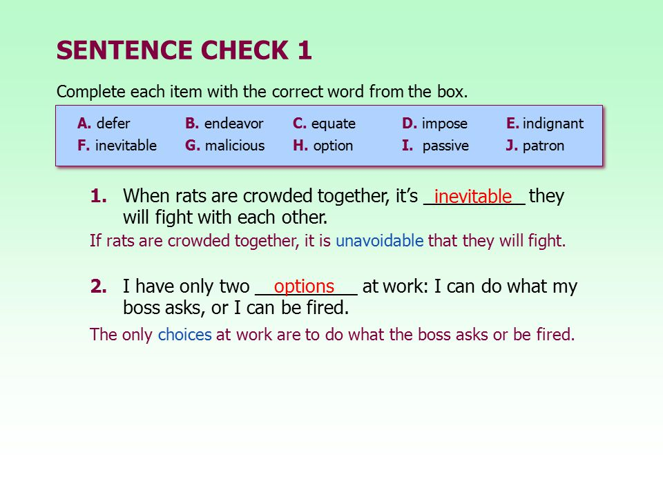 SENTENCE CHECK 1 Complete each item with the correct word from the box. A. defer B. endeavor C. equate.