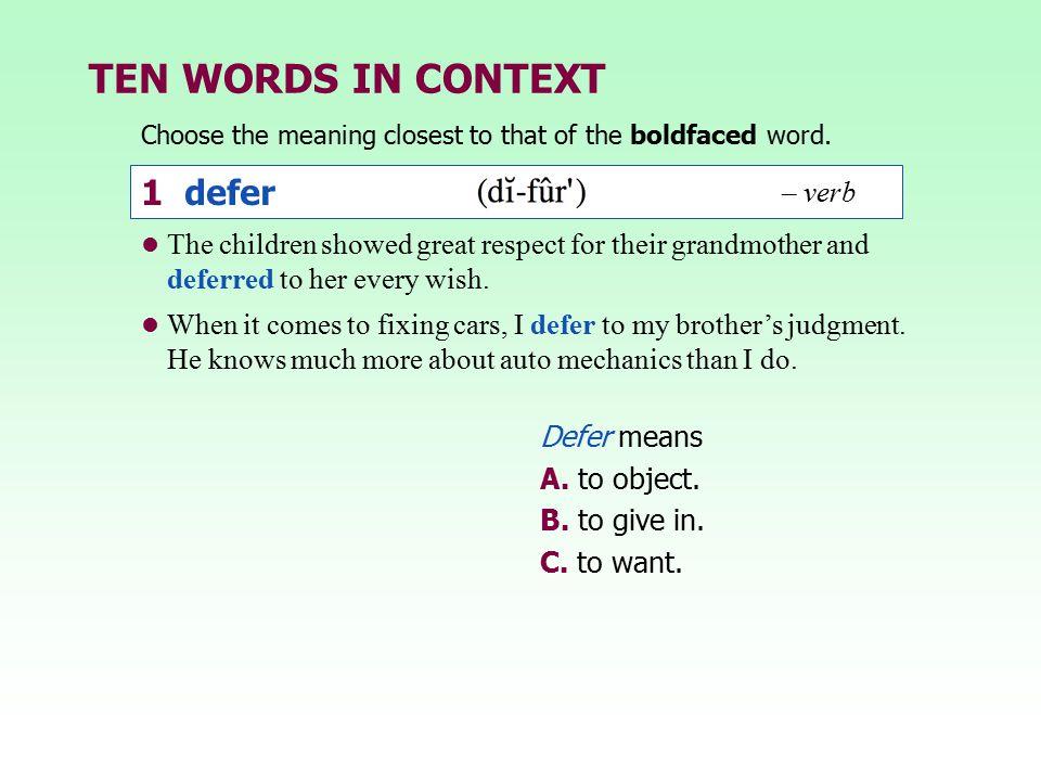 TEN WORDS IN CONTEXT 1 defer – verb