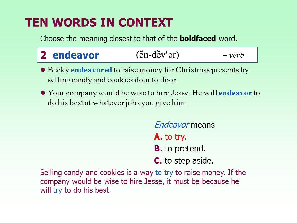TEN WORDS IN CONTEXT 2 endeavor – verb
