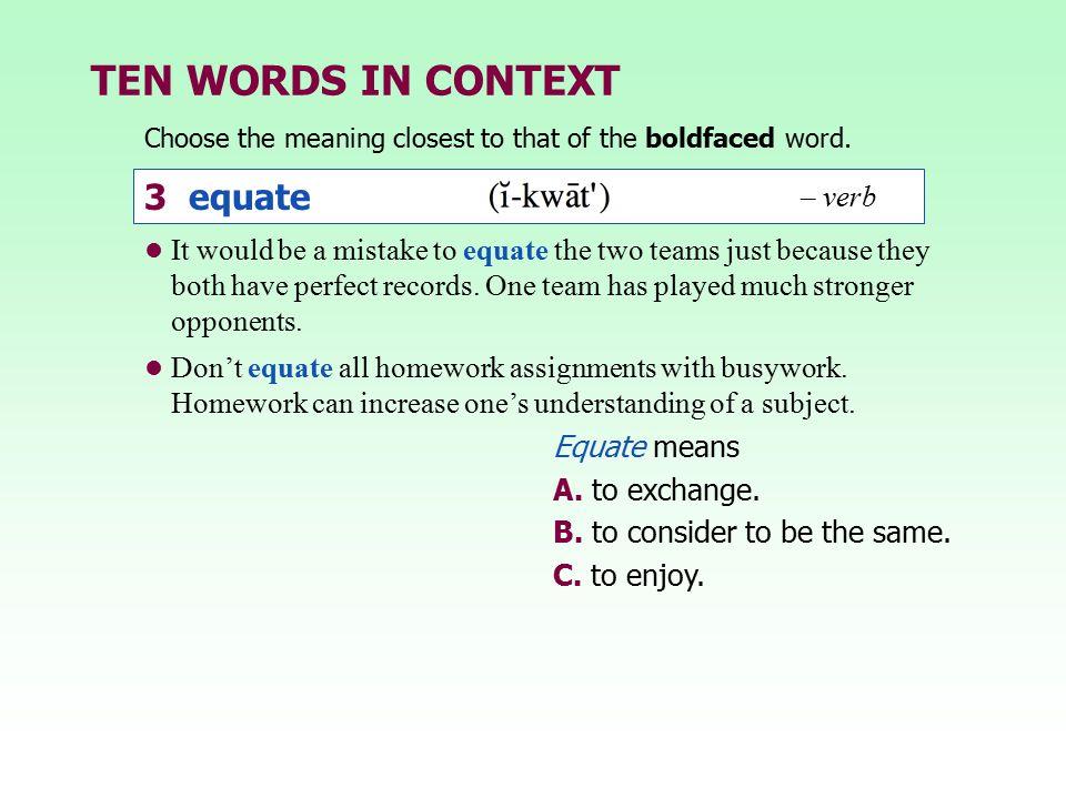 TEN WORDS IN CONTEXT 3 equate – verb
