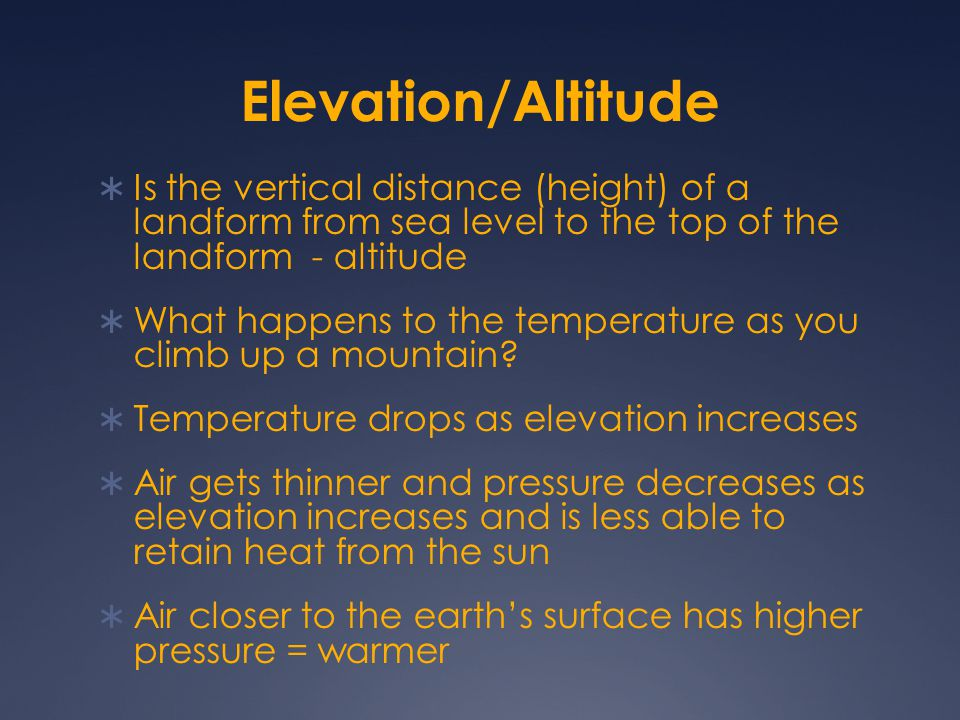 Elevation/Altitude Is the vertical distance (height) of a landform from sea level to the top of the landform - altitude.