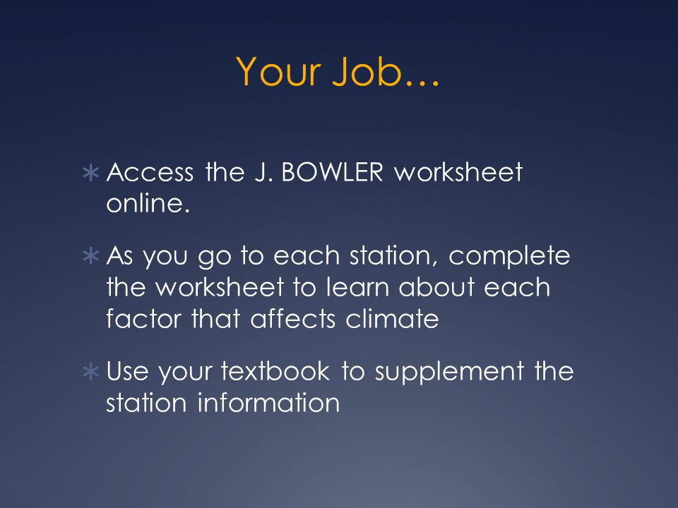 Your Job… Access the J. BOWLER worksheet online.