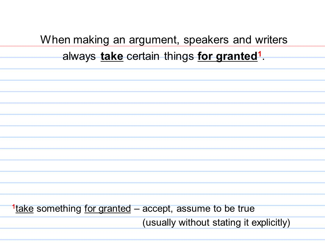 When making an argument, speakers and writers