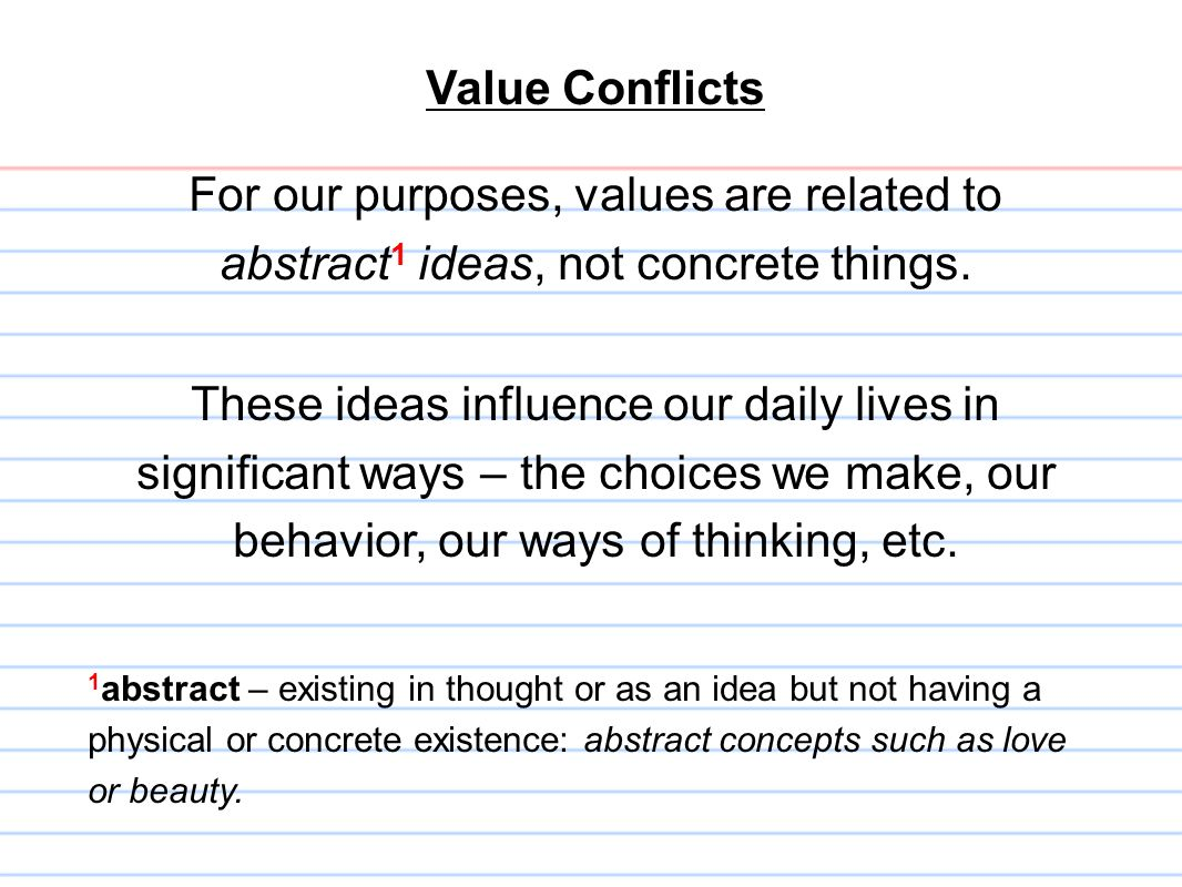 For our purposes, values are related to