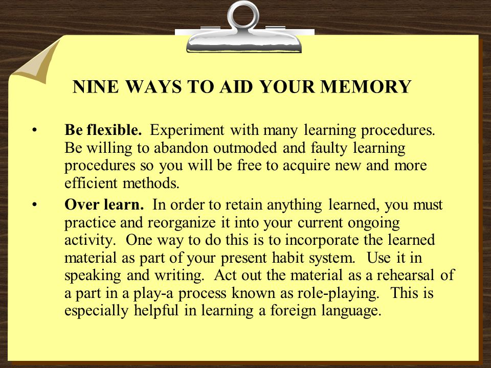 NINE WAYS TO AID YOUR MEMORY