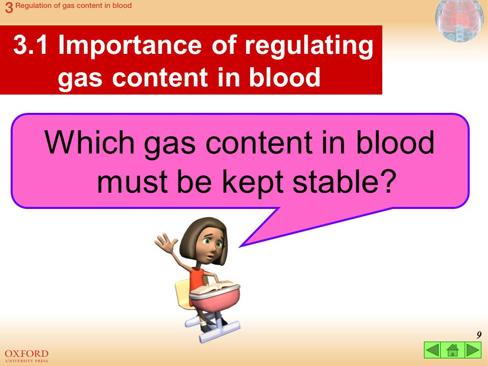 Which gas content in blood must be kept stable