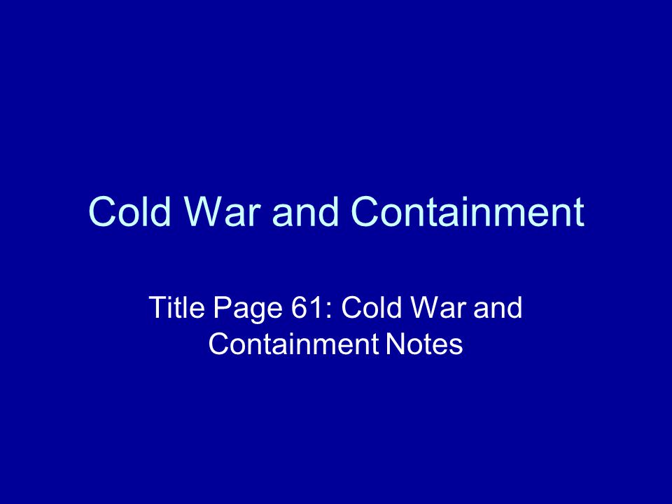 Cold War and Containment