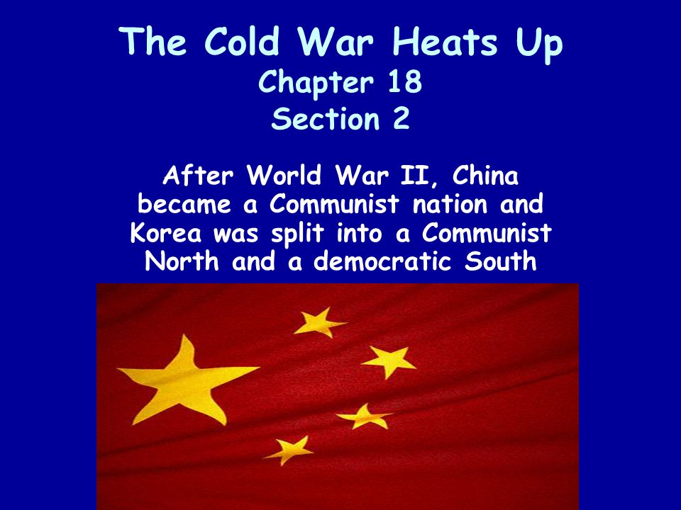 The Cold War Heats Up Chapter 18 Section 2