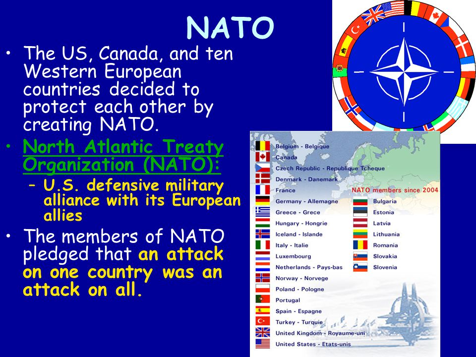 NATO The US, Canada, and ten Western European countries decided to protect each other by creating NATO.