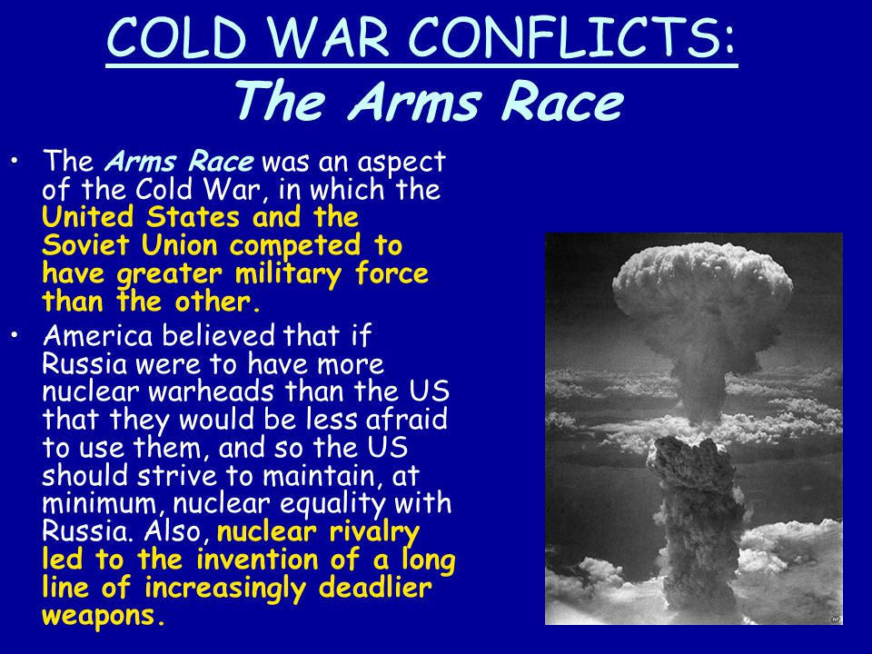 COLD WAR CONFLICTS: The Arms Race