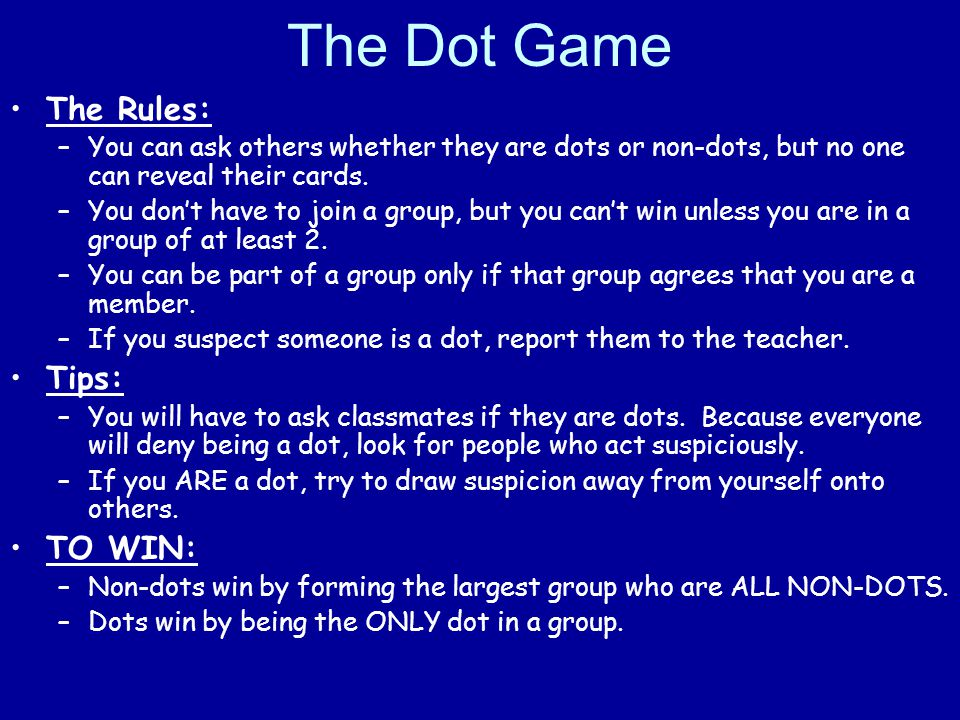 The Dot Game The Rules: Tips: TO WIN: