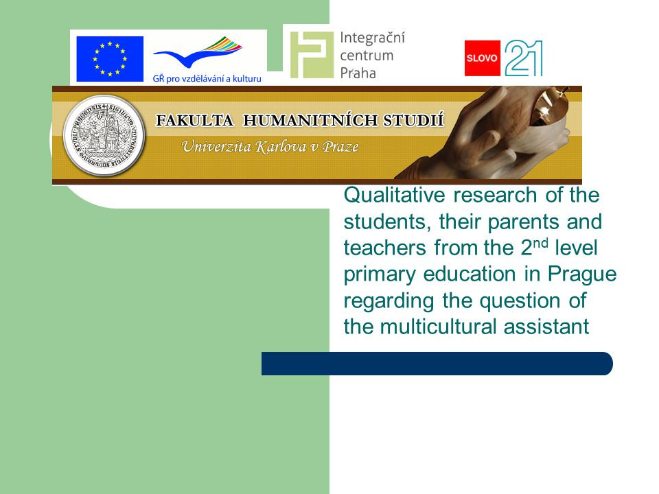 Qualitative research of the students, their parents and teachers from the 2nd level primary education in Prague regarding the question of the multicultural assistant