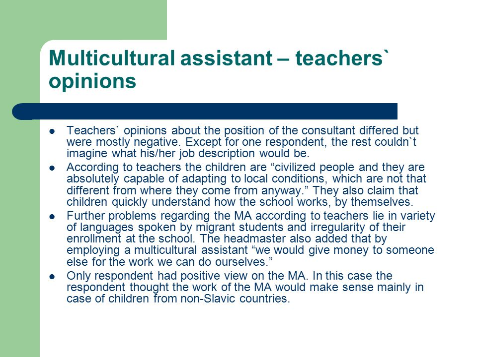 Multicultural assistant – teachers` opinions