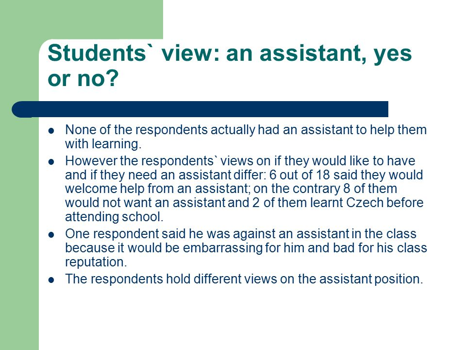 Students` view: an assistant, yes or no
